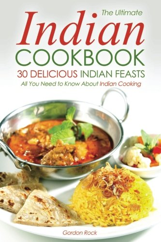 Download the ultimate indian cookbook 30 delicious indian feasts download the ultimate indian cookbook 30 delicious indian feasts all you need to know about indian cooking book pdf audio idi28h4bv forumfinder Gallery