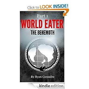 The World Eater Saga: The Behemoth (Part 1)
