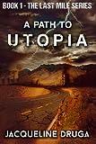 A Path to Utopia, Jacqueline Druga, 1499761716