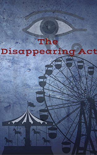 The Disappearing Act: Act 1 by [Walker, R.L]