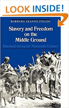 barbara jeanne fields slavery Barbara fields (free at last: a documentary history of slavery,  on the middle  ground by the already mentioned barbara jeanne fields.