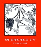 img - for The Situationist City by Simon Sadler (1998-03-31) book / textbook / text book
