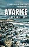 AVARICE: Gripping Scottish detective crime fiction by  Pete Brassett in stock, buy online here
