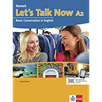 Let's Talk Now A2: Basic Conversation in English. Student's Book mit Audio-CD (Network Now)