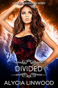 Divided (Element Preservers Book 3) by [Linwood,Alycia]