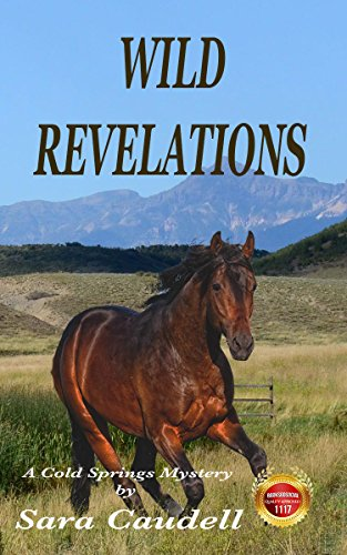 Wild Revelations: A Cold Springs Mystery (Cold Springs Mysteries Book 1) by [Caudell, Sara]