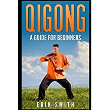 Qigong: A Beginners Guide To Qigong