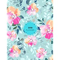 "2018 Planner: Floral Weekly & Monthly Schedule Diary At A Glance | Get Things Done At School, College, Home, Work | Organizer Planner Calendar | Quotes, Notes And Checklist Sections | 8.5""x11"" Large A4 