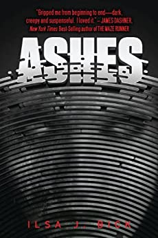 Ashes (The Ashes Trilogy Book 1) by [Bick, Ilsa J.]