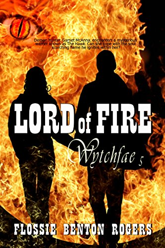 Lord of Fire (Wytchfae Book 5) by [Benton Rogers, Flossie]