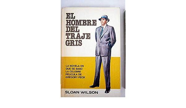 El Hombre Del Traje Gris: Sloan Wilson: 9788402056023 ...