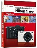 Digital ProLine: Das große Kamerahandbuch zur Nikon 1 - J1 & V1