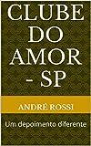 capa de Clube do Amor - SP: Um depoimento diferente