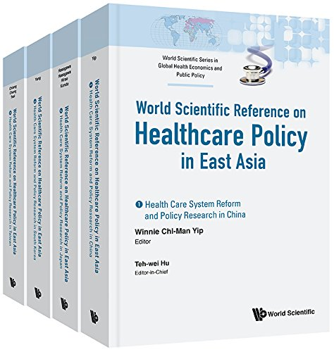 Healthcare Policy in East Asia: A World Scientific Reference (in 4 Volumes)