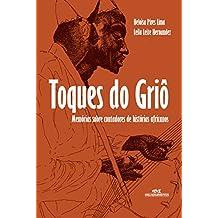 Toques do Griô: Memórias Sobre Contadores de Histórias Africanas