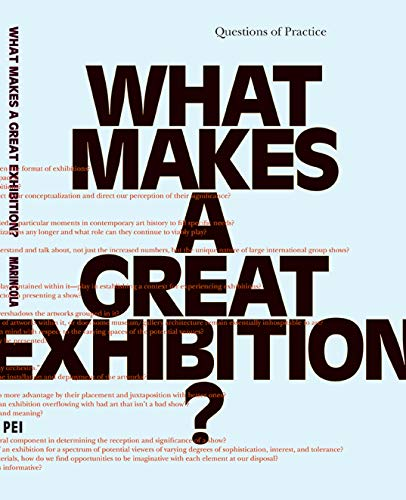 What Makes a Great Exhibition? Paula Marincola