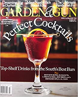 Garden U0026 Gun Magazine (February/March, 2017) Perfect Cocktails: Garden U0026 Gun:  Amazon.com: Books