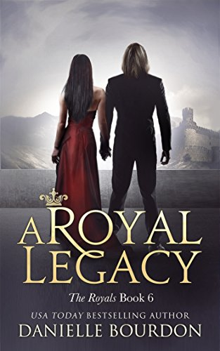 A Royal Legacy (Latvala Royals Book 6) ()