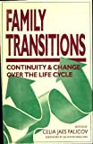 Family Transitions : Continuity and Change over the Life Cycle, , 0898620740