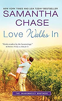 Love Walks In (The Shaughnessy Brothers Book 2) by [Chase, Samantha]