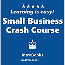 Small Business Crash Course Audiobook by IntroBooks Narrated by Andrea Giordani