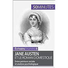 Jane Austen et le roman domestique: Entre peinture sociale et analyse psychologique (Écrivains t. 8) (French Edition)