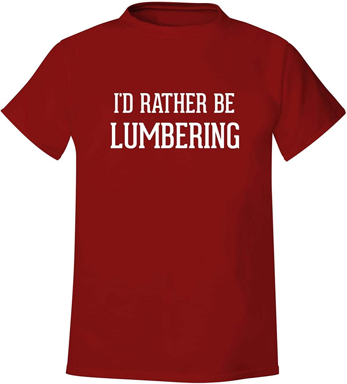 I'd Rather Be LUMBERING - Men's Soft & Comfortable T-Shirt