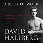 A Body of Work: Dancing to the Edge and Back | David Hallberg