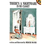 There's a Nightmare in My Closet  | Mercer Mayer