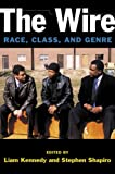 The Wire : Race, Class, and Genre, , 0472051784