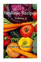 Realistic Recipes - Volume 5