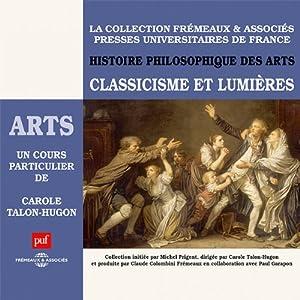 Classicisme et Lumières (Histoire philosophique des arts 3) Discours