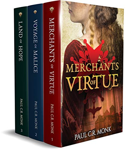 The Huguenot Chronicles: Books 1 - 3 (Merchants of Virtue, Voyage of Malice, Land of Hope): A Historical Fiction Trilogy