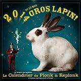 Le Calendrier de Plonk & Replonk : 2014, tu es mon gros lapin