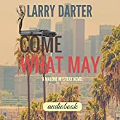 Come What May: The Malone Novels, Book 1   Larry Darter