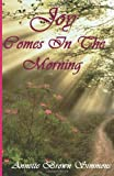 Joy Comes in the Morning, Annette Simmons, 1497366186