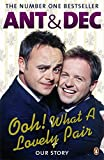 Ooh! What a Lovely Pair: Our Story by Declan Donnelly (2010-07-27)