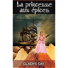 La princesse aux épices (French Edition)