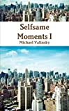 Selfsame Moments I (Book)