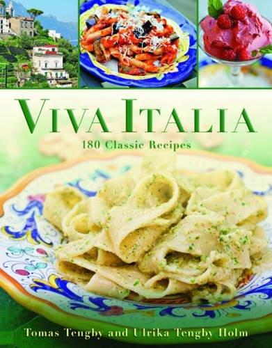 Viva Italia: 180 Classic Recipes