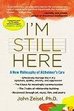 I'm Still Here: A New Philosophy of Alzheimer's Care by John Zeisel (2009-12-29)