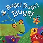 Bugs! Bugs! Bugs! | Bob Barner