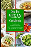 One-Pot Vegan Cookbook: Family-Friendly Salad, Soup, Casserole, Slow Cooker and Skillet Recipes for Busy People on a Budget (Vegan, Vegan Cookbook, Vegan Recipes)