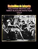 Hollywood and Europe Greatest and Rarest Black and White Films Stills. Book 1, 3rd Edition, Maximillien De Lafayette, 055768773X