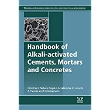 Handbook of Alkali-Activated Cements, Mortars and Concretes (Woodhead Publishing Series in Civil and Structural Engineering)