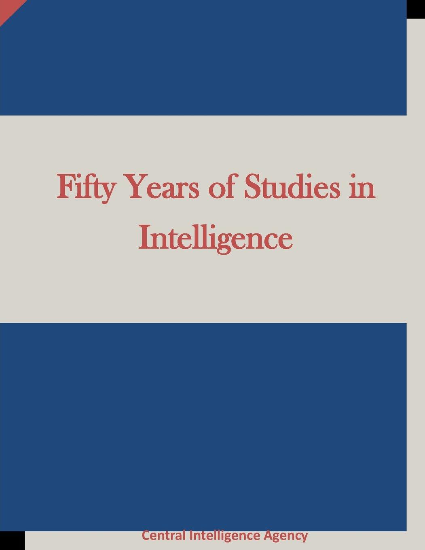 Read Online Fifty Years of Studies in Intelligence PDF