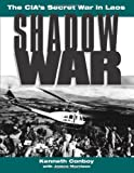 Shadow War: The CIA's Secret War in Laos