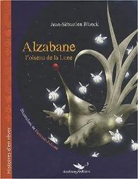 Alzabane, l'Oiseau de la Lune par Jean-Sébastien Blanck