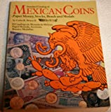 Standard Catalog of Mexican Coins, Paper Money, Bonds and Medals, Colin R. Bruce, 0873410602