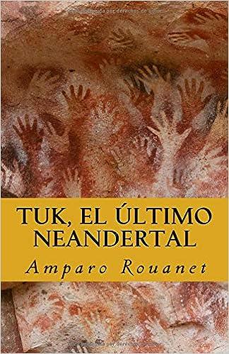 Tuk, el último neandertal (Spanish Edition): Amparo Rouanet: 9781539806486: Amazon.com: Books